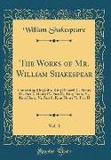 The Works of Mr. William Shakespear, Vol. 3