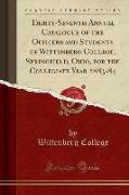 Thirty-Seventh Annual Catalogue of the Officers and Students of Wittenberg College, Springfield, Ohio, for the Collegiate Year 1883-84 (Classic Reprint)