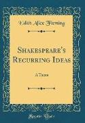 Shakespeare's Recurring Ideas