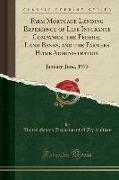 Farm Mortgage Lending Experience of Life Insurance Companies, the Federal Land Banks, and the Farmers Home Administration