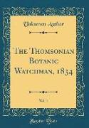 The Thomsonian Botanic Watchman, 1834, Vol. 1 (Classic Reprint)