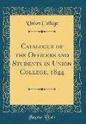 Catalogue of the Officers and Students in Union College, 1844 (Classic Reprint)