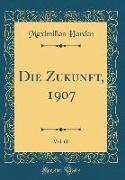 Die Zukunft, 1907, Vol. 60 (Classic Reprint)