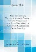Bericht Über den Volksgesundheits-Zustand und die Wirksamkeit der Civil-Hospitäler im Russischen Kaiserreiche für das Jahr 1859 (Classic Reprint)