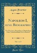 Napoleon I, eine Biographie, Vol. 1 of 2
