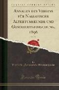 Annalen des Vereins für Nassauische Altertumskunde und Geschichtsforschung, 1896, Vol. 28 (Classic Reprint)