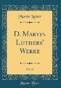 D. Martin Luthers' Werke, Vol. 35 (Classic Reprint)