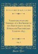 Verhandlungen Des Vereines Zur Beförderung Des Gartenbaues in Den Königlich Preußischen Staaten, 1857, Vol. 5 (Classic Reprint)