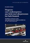 Diagnose von Lesekompetenz aus Sicht von Lehrpersonen im Fach Deutsch