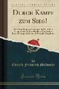 Durch Kampf Zum Sieg!: Eine Sammlung Von Vorträgen, Der Deutschen Evang.-Luth. St. Petri-Kirche in New York Zu Ihrem 25jährigen Jubiläum ALS