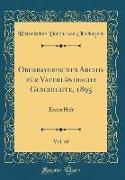 Oberbayerisches Archiv Für Vaterländische Geschichte, 1895, Vol. 49: Erstes Heft (Classic Reprint)