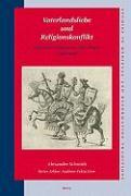 Vaterlandsliebe Und Religionskonflikt: Politische Diskurse Im Alten Reich (1555-1648)