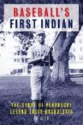 Baseball's First Indian: The Story of Penobscot Legend Louis Sockalexis