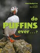 Do Puffins Ever . . .?