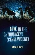 Love in the Chthulucene (Cthulhucene)