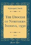 The Diocese of Northern Indiana, 1930, Vol. 6 (Classic Reprint)
