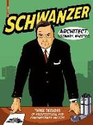 Schwanzer - Architect. Visionary. Maestro