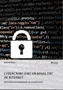 Cybercrime und Kriminalität im Internet. Methoden zur Minimierung des Dunkelfeldes