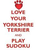 LOVE YOUR YORKSHIRE TERRIER AND PLAY SUDOKU YORKSHIRE TERRIER SUDOKU LEVEL 1 of 15