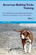 American Bulldog Tricks Training American Bulldog Tricks & Games Training Tracker & Workbook. Includes