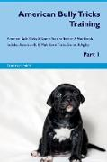 American Bully Tricks Training American Bully Tricks & Games Training Tracker & Workbook. Includes
