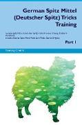 German Spitz Mittel (Deutscher Spitz) Tricks Training German Spitz Mittel (Deutscher Spitz) Tricks & Games Training Tracker & Workbook. Includes