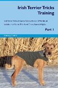 Irish Terrier Tricks Training Irish Terrier Tricks & Games Training Tracker & Workbook. Includes