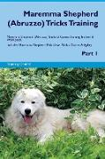 Maremma Shepherd (Abruzzo) Tricks Training Maremma Shepherd (Abruzzo) Tricks & Games Training Tracker & Workbook. Includes