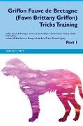 Griffon Fauve de Bretagne (Fawn Brittany Griffon) Tricks Training Griffon Fauve de Bretagne (Fawn Brittany Griffon) Tricks & Games Training Tracker & Workbook. Includes
