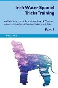 Irish Water Spaniel Tricks Training Irish Water Spaniel Tricks & Games Training Tracker & Workbook. Includes