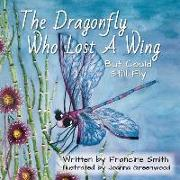 The Dragonfly Who Lost A Wing But Could Still Fly