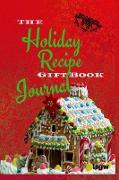 The Holiday Recipe Gift Book Journal