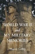 World War II and My Military Memories