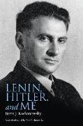 Lenin, Hitler, and Me