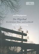 Die Wegschad - Ein Kärntner Haus- und Lesebüechl / Ein Jahr gib dem Wind - Gedichte, Prosa und Lieder von Josef Hopfgartner