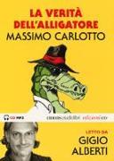 La verità dell'Alligatore letto da Gigio Alberti. Audiolibro. CD Audio formato MP3