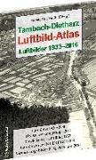 Tambach-Dietharz Luftbild-Atlas - Luftbilder 1933-2016