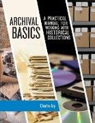 Archival Basics: A Practical Manual for Working with Historical Collections