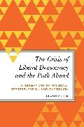 The Crisis of Liberal Democracy and the Path Ahead: Alternatives to Political Representation and Capitalism