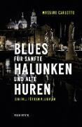 Blues für sanfte Halunken und alte Huren