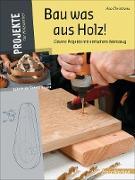 Bau was aus Holz!