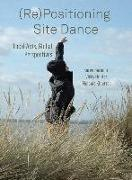 (RE)POSITIONING SITE DANCE DG