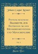 Physiognomische Fragmente, zur Beförderung der Menschenkenntniß und Menschenliebe, Vol. 3 (Classic Reprint)