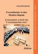 Forumtheater in den Straßen Nepals. Emanzipation jenseits des Entwicklungsdiskurses?
