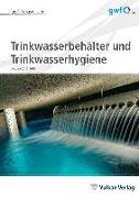 Trinkwasserbehälter und Trinkwasserhygiene