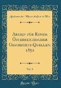 Archiv Für Kunde Österreichischer Geschichts-Quellen, 1852, Vol. 8 (Classic Reprint)