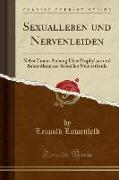 Sexualleben Und Nervenleiden: Nebst Einem Anhang Über Prophylaxe Und Behandlung Der Sexuellen Neurasthenie (Classic Reprint)