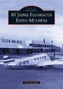 80 Jahre Flughafen Essen-Mülheim