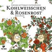 Kohlweisschen und Rosenrost