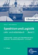 Spedition und Logistik, Band 3. Lösungen zu 72655